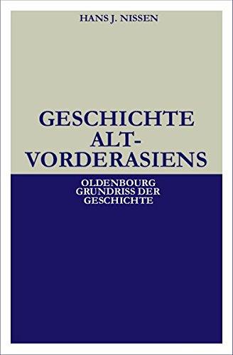 Geschichte Altvorderasiens (Oldenbourg Grundriss der Geschichte, Band 25)