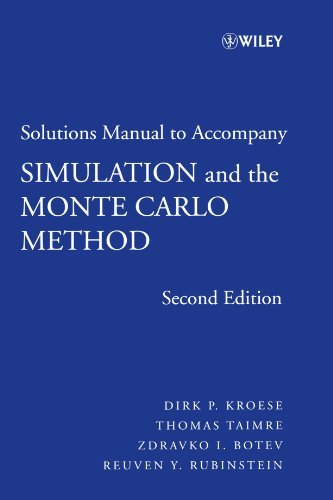 Solutions Manual to Accompany Simulation and the Monte Carlo Method (Wiley Series in Probability and Statistics) by Dirk P. Kroese (2007-12-14)
