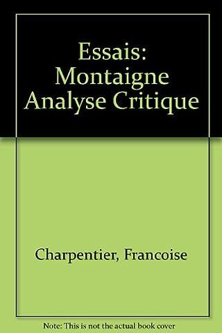 Essais: Montaigne Analyse Critique
