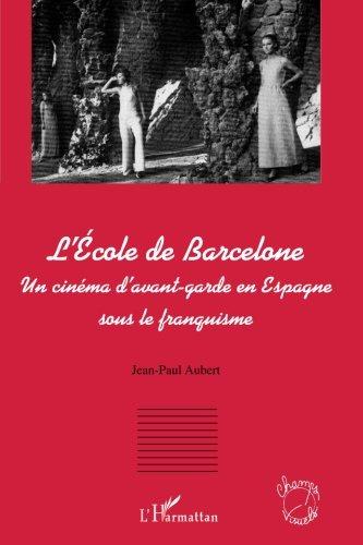 L'école de Barcelone : Un cinéma d'avant garde en espagne sous le franquisme