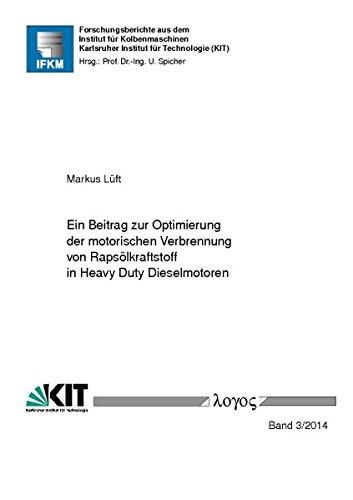 Ein Beitrag zur Optimierung der motorischen Verbrennung von Rapsölkraftstoff in Heavy Duty Dieselmotoren (Forschungsberichte aus dem Institut für Kolbenmaschinen, Band 3)