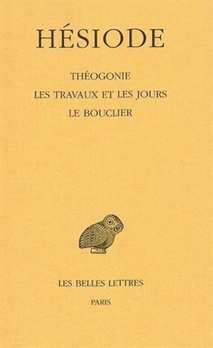Théogonie. Les Travaux et les jours. Le Bouclier