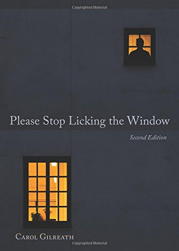 Please Stop Licking the Window