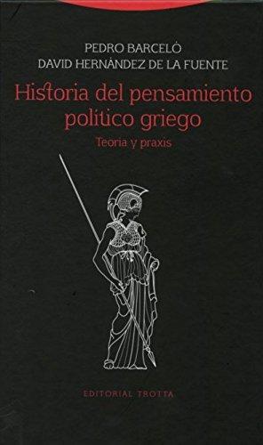 Historia Del Pensamiento Político Griego. Teoría Y Praxis (Estructuras y Procesos. Ciencias sociales) por Pedro Barceló y Batiste