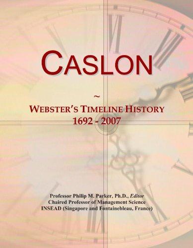 Caslon: Webster's Timeline History, 1692 - 2007 usato  Spedito ovunque in Italia