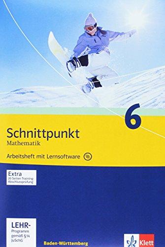 Schnittpunkt Mathematik - Ausgabe für Baden-Württemberg: Schnittpunkt Mathematik 6 Ausgabe Baden-Württemberg ab 2004 Arbeitsheft mit Lösungsheft mit Lernsoftware Klasse 10