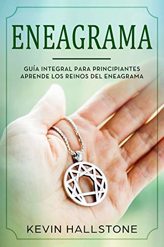 Eneagrama: Guía integral para principiantes aprende los reinos del ...