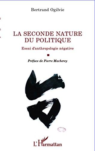 Lire un La seconde nature du politique: Essai d'anthropologie négative pdf ebook