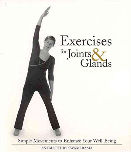 [(Exercises for Joints and Glands : Simple Movements to Enhance Your Well-being)] [By (author) Swami Rama] published on (February, 2008)