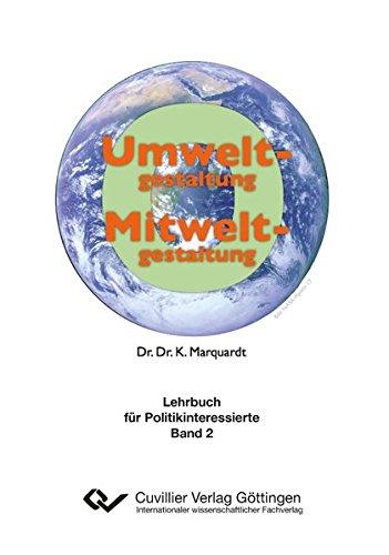 Umweltgestaltung – Mitweltgestaltung: Lehrbuch für Politikinteressierte, Band 2