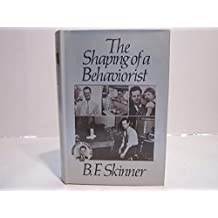 SHAPING OF A BEHAVIORIST (Particulars of My Life, Part 2) by B.F. Skinner (1979-05-12)