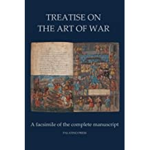 Treatise on the Art of War: A facsimile of the complete manuscript by Palatino Press (2014-07-13)