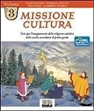 Missione cultura. Testo per l'insegnamento della religione cattolica. Per la Scuola media: 3