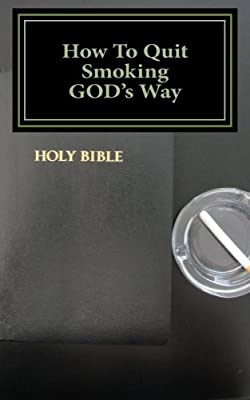 How To Quit Smoking GOD's Way by Glenn Brown