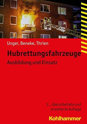 Download Hubrettungsfahrzeuge: Ausbildung und Einsatz (Fachbuchreihe Brandschutz)