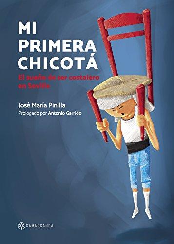 Mi primera chicotá: El sueño de ser costalero en Sevilla por José María  Pinilla