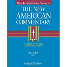 2: THE NEW AMERICAN COMMENTARY - NIV - EXODUS - D K STUART (New American Commentary Old Testament)