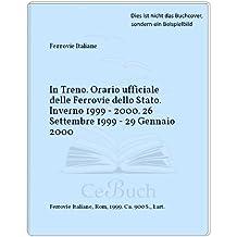 In Treno. Orario ufficiale delle Ferrovie dello Stato. Inverno 1999 - 2000. 26 Settembre 1999 - 29 Gennaio 2000