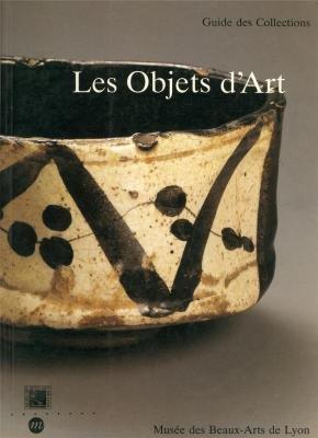 Les Objets d'art : guide des collections