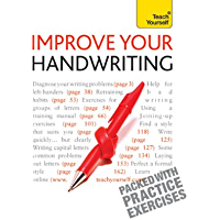 Improve Your Handwriting: Teach Yourself: Learn to write in a confident and fluent hand: the writing classic for adult…