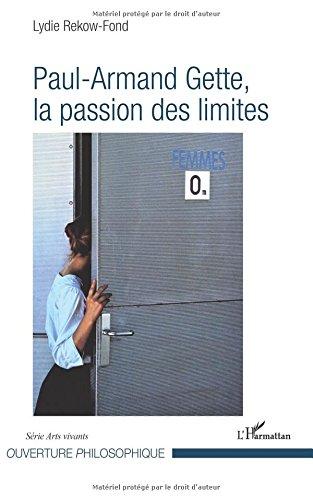 Paul-Armand Gette, la passion des limites