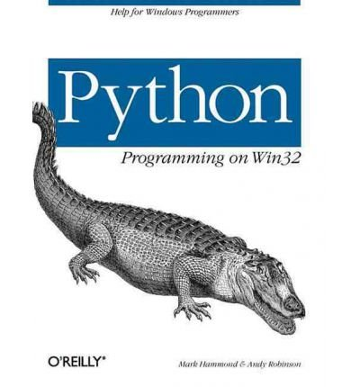 Python Programming On Win32: Help for Windows Programmers [Paperback]
