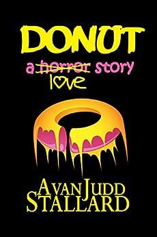 Donut: A Horror Story by [Stallard, Avan Judd]