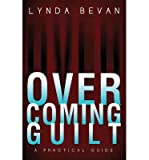 [(Overcoming Guilt: A Practical Guide)] [Author: Lynda Bevan] published on (May, 2014)