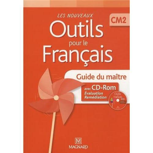 Les nouveaux outils pour le français CM2 : Guide du maître (1Cédérom)