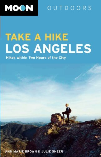 Moon Take a Hike Los Angeles: Hikes Within Two Hours of the City (Moon Outdoors) by Ann Marie Brown (2006-02-22) -