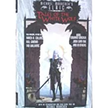 Michael Moorcock's Elric: Tales of the White Wolf: An Original Anthology
