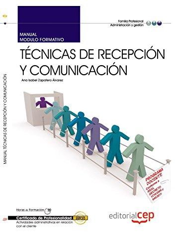 Portada del libro Manual Técnicas de recepción y comunicación. Certificados de profesionalidad de Ana Isabel Zapatero Álvarez (30 nov 2011) Tapa blanda
