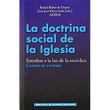 "Doctrina social de la Iglesia: Estudios a la luz de la encíclica ""Caritas in veritate"" (MAIOR)"
