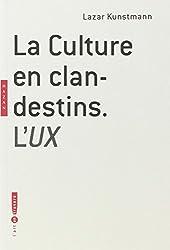 La Culture en clandestins : L'UX