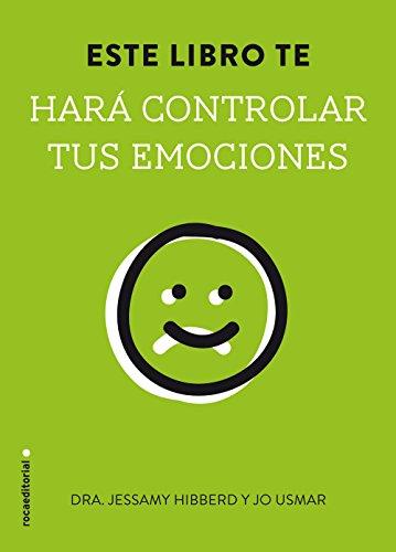 Este libro te hará controlar tus emociones (No Ficcion (roca)) por Jesammy Hibberd