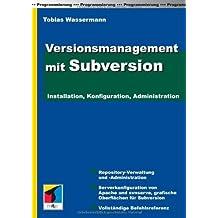 Versionsmanagement mit Subversion von Tobias Wassermann (1. Oktober 2006) Taschenbuch