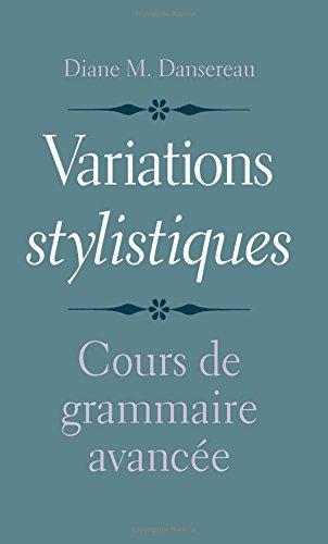 Variations Stylistiques: Cours de Grammaire Avancee