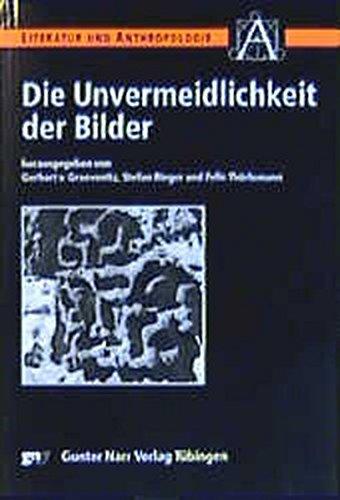 Die Unvermeidlichkeit der Bilder (Literatur und Anthropologie)