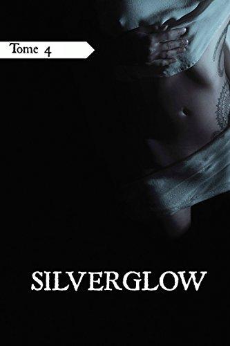 Silverglow, tome 4 par Anaël