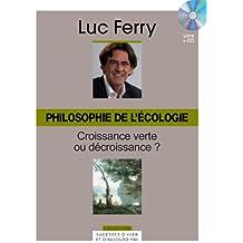 Philosophie de l'écologie, Volume 28 : Croissance verte ou décroissance ? (CD Inclus)