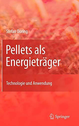 Pellets als Energieträger: Technologie und Anwendung