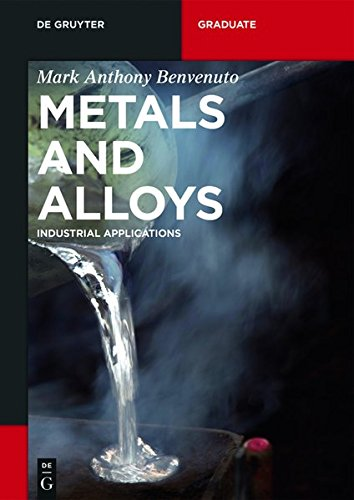 Metals and Alloys: Industrial Applications (De Gruyter Textbook)