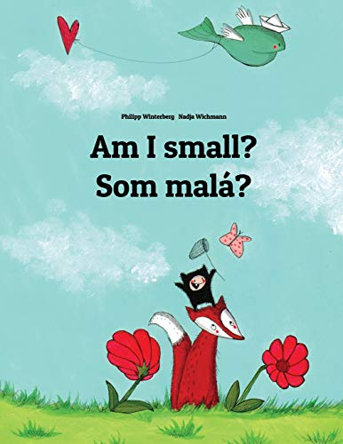 Am I small? Som malá?: Children's Picture Book English-Slovak (Bilingual Edition)