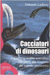 cacciatori-di-dinosauri-lacerrima-rivalit-scientifica-che-port-alla-scoperta-del-mondo-preistorico