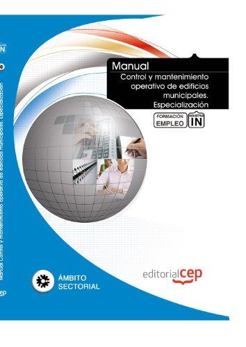 Manual Control y mantenimiento operativo de edificios municipales. Especialización. Formación para el empleo (Formacion Empleo Sectorial)