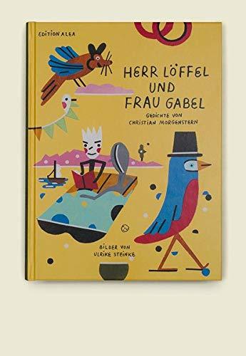 Herr Löffel und Frau Gabel, Gedichte von Christian Morgenstern, Bilder von Ulrike Steinke