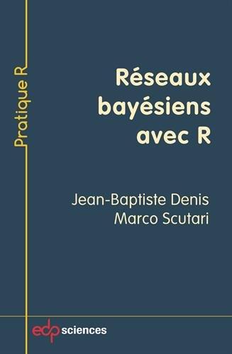 Réseaux bayésiens avec R par Jean-Baptiste Denis, Marco Scutari