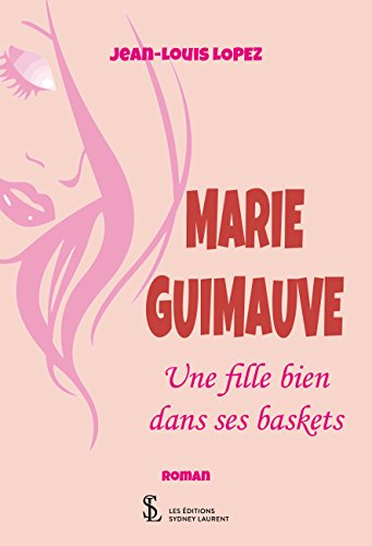 MARIE GUIMAUVE - Une fille bien dans ses baskets