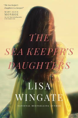 The Sea Keeper's Daughters By Author Lisa Wingate