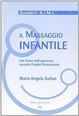 Idea Regalo - Il massaggio infantile. Una lettura dell'esperienza secondo l'analisi transazionale